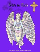 Color in Faith.: Bible Coloring Book for Adults. 43 Beautiful Designs and Inspirational Scripture for Adults and Teens