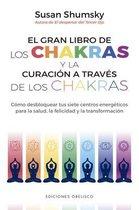 El Gran Libro de Los Chakras Y La Curacion a Traves de Los Chakras
