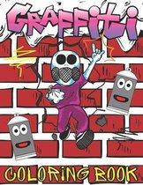 Graffiti Coloring Book: Stress Relief Coloring Books For Teens Teenagers And Adults - Fun Colouring Pages with Graffiti Street Art - Perfect G