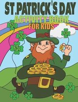 St Patricks Day Activity Book For Kids: Coloring Pages, Mazes, Word Search, Dot-to-Dot, and Find The Difference Puzzles