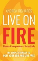 Live on Fire (Financial Independence Retire Early)
