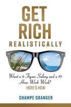 Get Rich Realistically