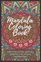 Mandala coloring book for adults - Stress Relieving Mandala Designs for Adults Relaxation