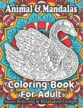Animal & Mandalas Coloring Book For Adult Stress Relieving & Relaxation Designs