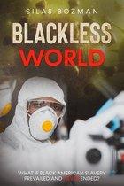 Blackless World