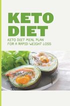 Keto Diet: Keto Diet Meal Plan For A Rapid Weight Loss