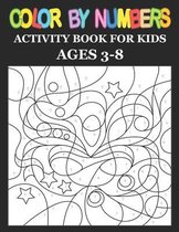 Color by Number: Activity Book For Kids Ages 3-8: A Fantasy Color By Number Coloring Book for Kids, Boyes & Girls