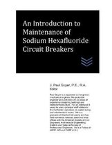 An Introduction to Maintenance of Sodium Hexafluoride Circuit Breakers