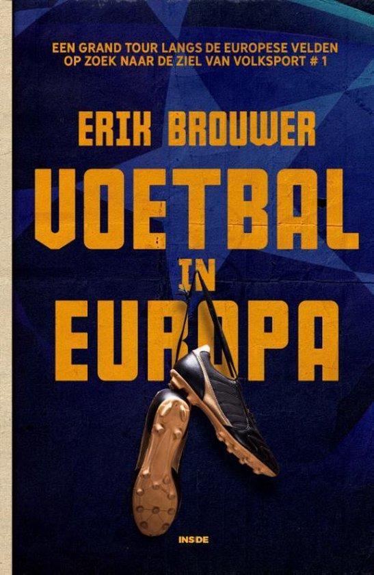 Boek cover Voetbal in Europa van Erik Brouwer (Paperback)