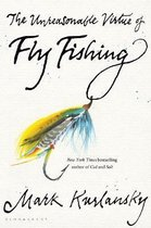 The Unreasonable Virtue of Fly Fishing