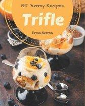195 Yummy Trifle Recipes