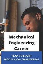 Mechanical Engineering Career: How To Learn Mechanical Engineering