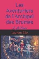 Les Aventuriers de l'Archipel des Brumes
