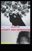 Relief for Anxiety and Depression