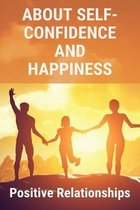 About Self-Confidence And Happiness: Positive Relationships