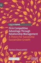 Firm Competitive Advantage Through Relationship Management