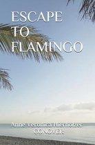 Escape to Flamingo