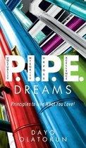 P.I.P.E. Dreams