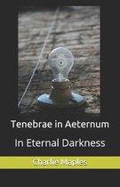 Tenebrae in Aeternum