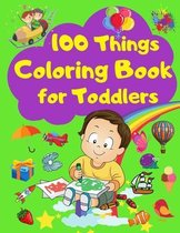 100 Things Coloring Book for Toddlers