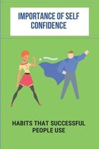 Importance Of Self Confidence: Habits That Successful People Use