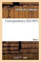Correspondance. Tome 1