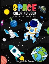 Space Coloring Book For Kids Ages 4-8: Planets with Names, Rockets, Space Ships, Aliens, Astronauts and more