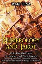 Numerology and Tarot: Unlocking the Power of Numbers and Tarot Spreads along with Discovering Symbolism, Intuition, Numerological Divination
