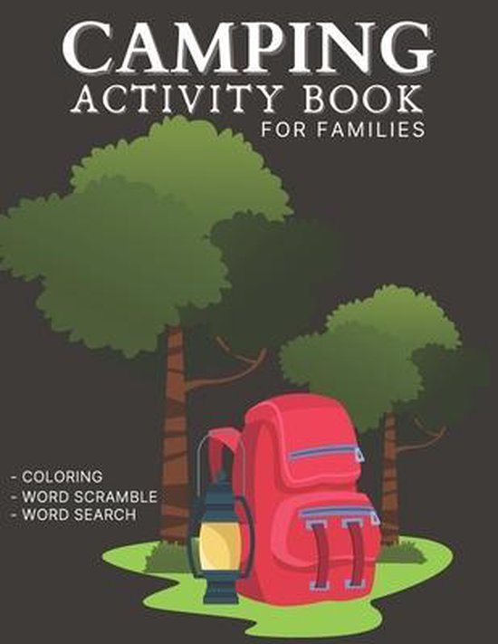 Camping Activity Book For Families: Challenging Puzzle Brain book For Adults and Kids with Coloring Pages, Word Scramble and Word Search Puzzles Book