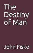 The Destiny of Man