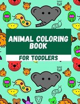 Animal Coloring Book For Toddlers: Simple Coloring Pages For Children