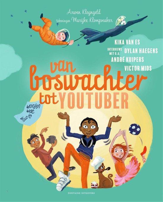 Boek cover Van boswachter tot Youtuber van Arwen Kleyngeld (Hardcover)
