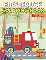 Fire Truck Coloring Book For Kids Ages 4-8: Fire Truck coloring book for kids Activity books for Preschooler Coloring Book for Boys and Girls (Colorin