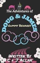 The Adventures of Doug and James: Gummy Bewares