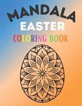 Mandala Easter Coloring Book: Intricate Easter Eggs Mandala Coloring book for an adult Stress Relief and Relaxation. Coloring Book For Adults 2021 E