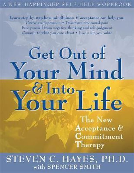 Boek cover Get Out Of Your Mind And Into Your Life van Steven C. Hayes (Paperback)