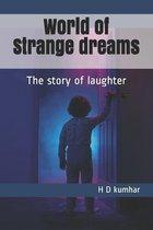 World of Strange dreams