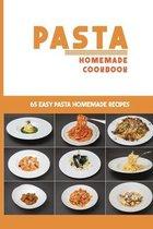 Pasta Homemade Cookbook: 65 Easy Pasta Homemade Recipes