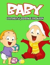 Baby Coloring Book for Kids: Cute and Relaxing Coloring Activity Book for Boys and Girls, Teens, Beginners, Toddler/ Preschooler and Kids - Ages