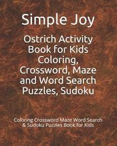 Ostrich Activity Book for Kids Coloring, Crossword, Maze and Word Search Puzzles, Sudoku