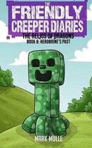 The Friendly Creeper Diaries: The Relics of Dragons (Book 8)