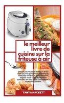 Le Meilleur Livre de Cuisine sur la Friteuse a Air