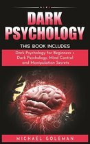Dark Psychology: This Book Includes