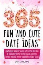 365 Fun and Cute Date Ideas