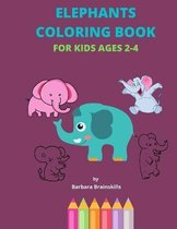 Elephants Coloring Book for Kids Ages 2-4