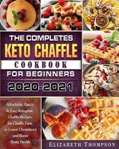 The Complete Keto Chaffle Cookbook For Beginners 2020-2021