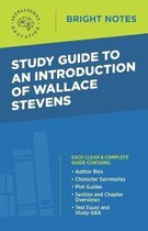 Study Guide to an Introduction of Wallace Stevens