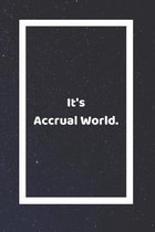 It's Accrual World