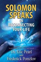 Solomon Speaks on Reconnecting Your Life
