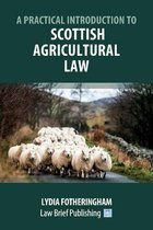 A Practical Introduction to Scottish Agricultural Law